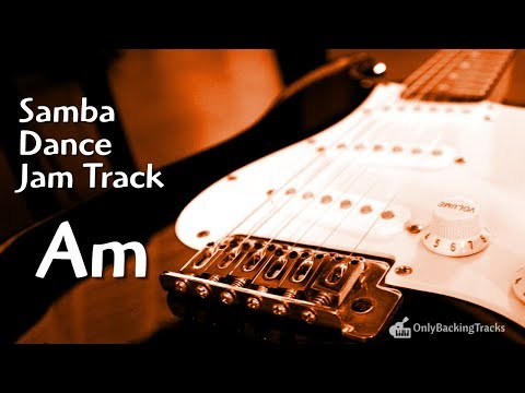 Samba Dance Guitar Backing Track in A minor (2018) - Only